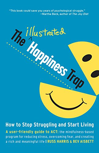 9781611801576: The Illustrated Happiness Trap: How to Stop Struggling and Start Living