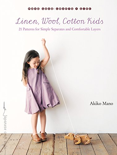 9781611801583: Linen, Wool, Cotton Kids: 21 Patterns for Simple Separates and Comfortable Layers (Make Good: Crafts + Life)