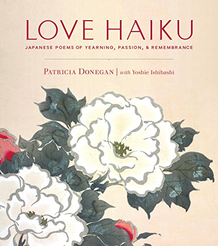 9781611801880: Love Haiku: Japanese Poems of Yearning, Passion, and Remembrance