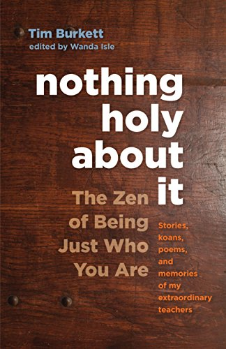 9781611801941: Nothing Holy About it: The Zen of Being Just Who You are