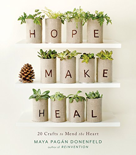 9781611802009: Hope, Make, Heal: 20 Crafts to Mend the Heart
