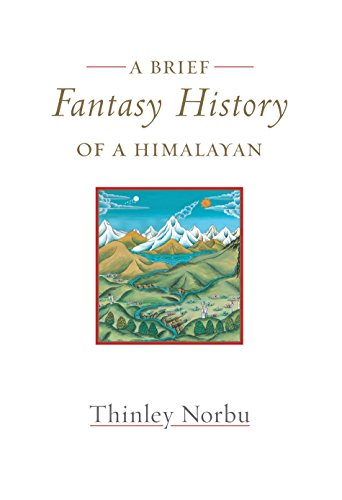 A Brief Fantasy History of a Himalayan: Autobiographical Reflections: Norbu, Thinley