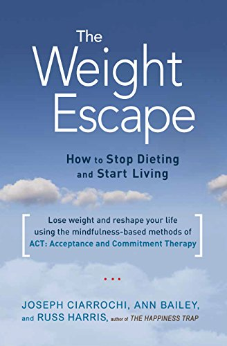 9781611802276: The Weight Escape: How to Stop Dieting and Start Living