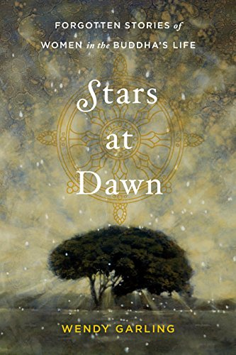 9781611802658: Stars at Dawn: Forgotten Stories of Women in the Buddha's Life