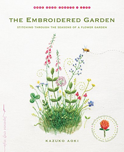 9781611802665: The Embroidered Garden: Stitching Through the Seasons of a Flower Garden