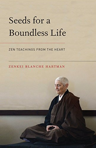 9781611802849: Seeds for a Boundless Life: Zen Teachings from the Heart