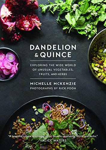 9781611802870: Dandelion and Quince: Exploring the Wide World of Unusual Vegetables, Fruits, and Herbs