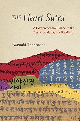 The Heart Sutra: A Comprehensive Guide to the Classic of Mahayana Buddhism: Kazuaki Tanahashi
