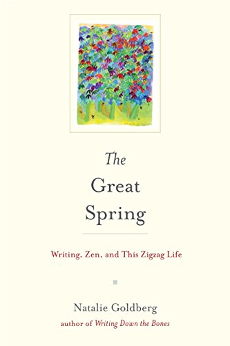 9781611803167: The Great Spring: Writing, Zen, and This Zigzag Life