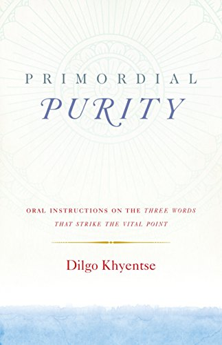 9781611803402: Primordial Purity: Oral Instructions on the Three Words That Strike the Vital Point