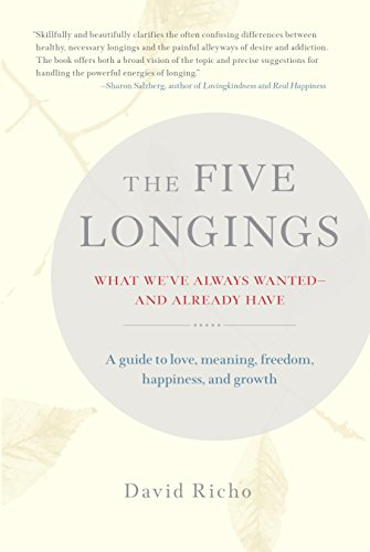 9781611803624: The Five Longings: What We've Always Wanted-and Already Have