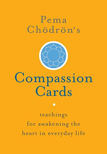 9781611803648: Pema Chodron's Compassion Cards: Teachings for Awakening the Heart in Everyday Life