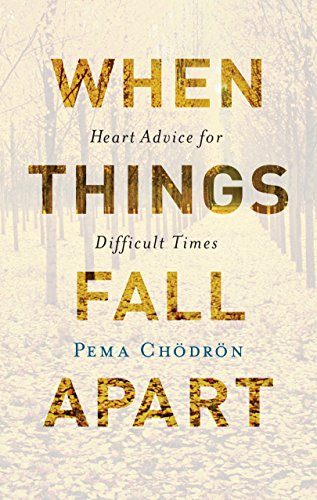 9781611803891: When Things Fall Apart: Heart Advice for Difficult Times