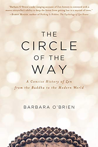 9781611805789: The Circle of the Way: A Concise History of Zen from the Buddha to the Modern World