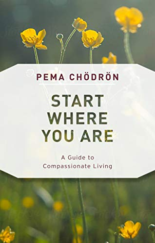 9781611805970: Start Where You Are: A Guide to Compassionate Living