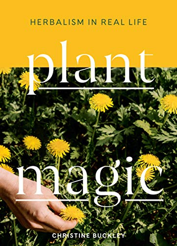 Book Cover: Plant Magic: Herbalism in Real Life