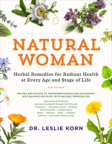 Book Cover: Natural Woman: Herbal Remedies for Radiant Health at Every Age and Stage of Life