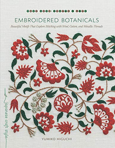 9781611807738: Embroidered Botanicals: Beautiful Motifs That Explore Stitching With Wool, Cotton, and Metallic Threads: Beautiful Motifs That Explore Stitching with Wool, Cotton, and Metalic Threads