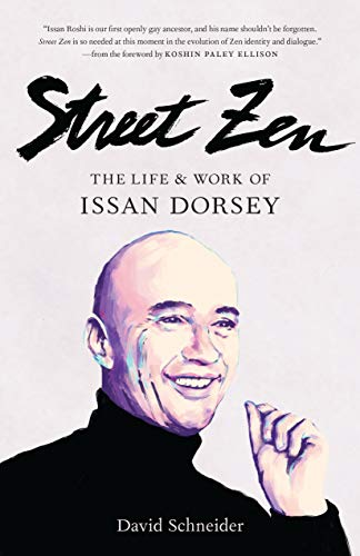 9781611808476: Street Zen: The Life and Work of Issan Dorsey
