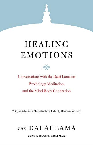 9781611808636: Healing Emotions: Conversations with the Dalai Lama on Psychology, Meditation, and the Mind-Body Connection (Core Teachings of the Dalai Lama)