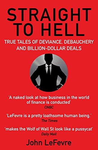 9781611855500: Straight to Hell: True Tales of Deviance, Debauchery and Billion-Dollar Deals