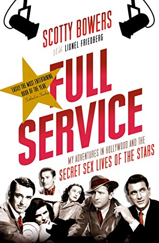 9781611855807: Full Service: My Adventures in Hollywood and the Secret Sex Lives of the Stars
