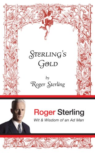 9781611856002: Sterling's Gold: Wit and wisdom of an Ad Man