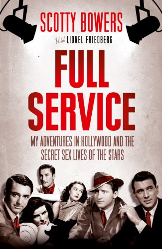9781611856071: Full Service: My Adventures in Hollywood and the Secret Sex Lives of the Stars. Scotty Bowers and Lionel Friedberg