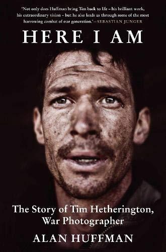 9781611856095: Here I Am: The story of Tim Hetherington, war photographer