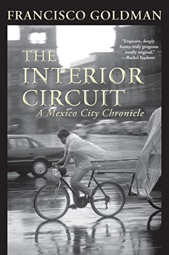 9781611856163: The Interior Circuit: A Mexico City Chronicle