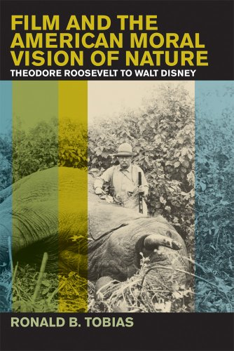 9781611860016: Film and the American Moral Vision of Nature: Theodore Roosevelt to Walt Disney
