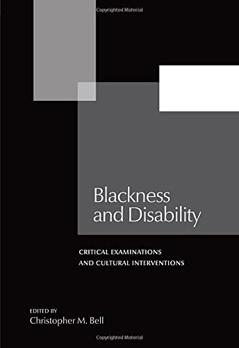 9781611860108: Blackness and Disability: Critical Examinations and Cultural Interventions (Forecaast; V. 21)