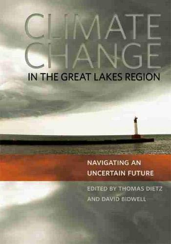 Climate Change in the Great Lakes Region: Navigating an Uncertain Future: Thomas Dietz