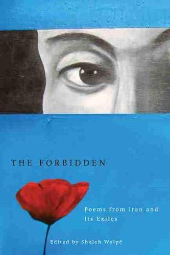 9781611860344: The Forbidden: Poems from Iran and its Exiles