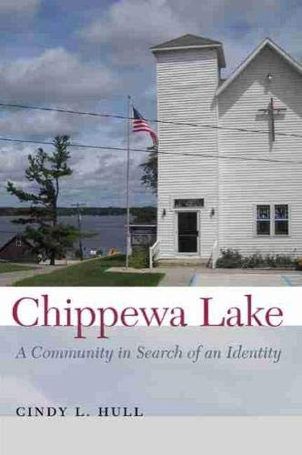 Chippewa Lake - A Community in Search of an Identity: Hull, Cindy L