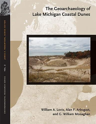 The Geoarchaeology of Lake Michigan Coastal Dunes -: Lovis, William A.