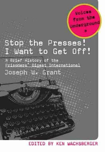 Stop the Presses! I Want to Get Off! - A Brief History of The Prisoners' Digest Inernational: ...