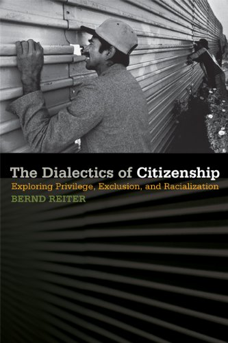 9781611860658: The Dialectics of Citizenship: Exploring Privilege, Exclusion, and Racialization