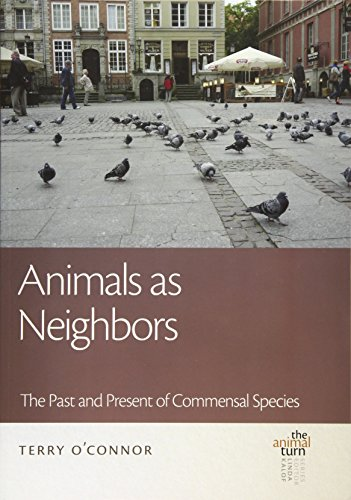 Animals as Neighbors - The Past and Present of Commensal Animals: O'Connor, Terry