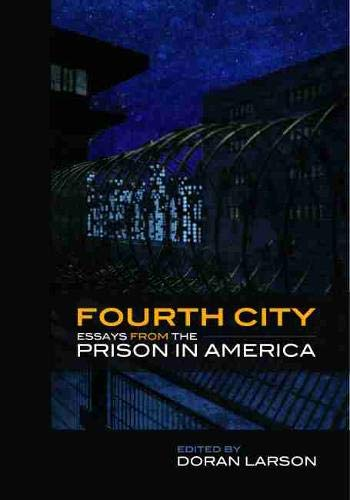 9781611861075: Fourth City: Essays from the Prison in America