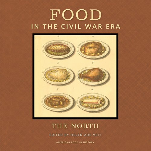 9781611861228: Food in the Civil War Era: The North (American Food in History)