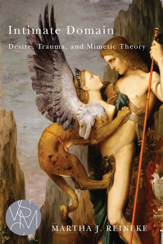9781611861280: Intimate Domain: Desire, Trauma, and Mimetic Theory (Studies in Violence, Mimesis, & Culture)