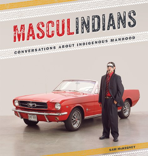 9781611861297: Masculindians: Conversations about Indigenous Manhood (American Indian Studies)