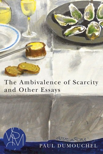 The Ambivalence of Scarcity and Other Essays (Studies in Violence, Mimesis, & Culture): Paul ...