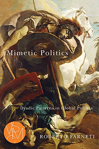 9781611861488: Mimetic Politics: Dyadic Patterns in Global Politics (Studies in Violence, Mimesis, & Culture)