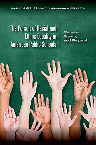 The Pursuit of Racial and Ethnic Equality in American Public Schools: Mendez, Brown, and Beyond