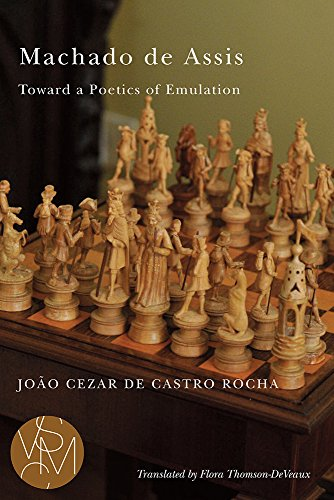 Machado de Assis: Toward a Poetics of Emulation (Studies in Violence, Mimesis, & Culture): Joao...