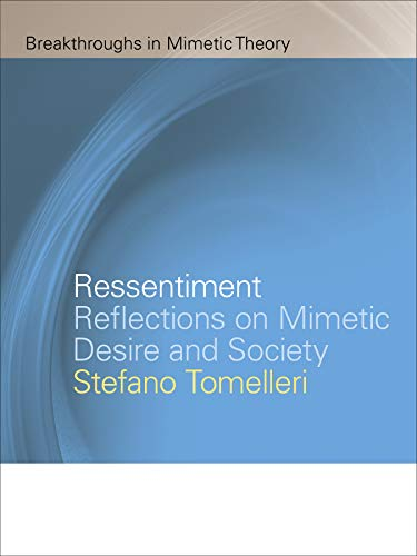 9781611861846: Ressentiment: Reflections on Mimetic Desire and Society