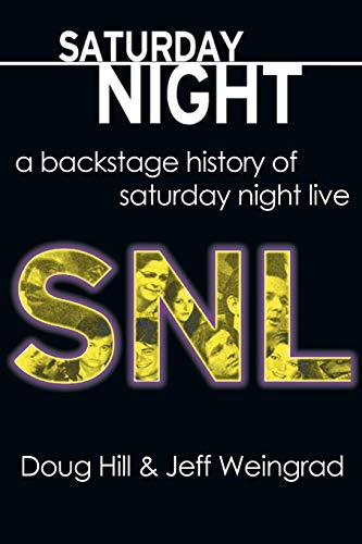 9781611877090: Saturday Night: A Backstage History of Saturday Night Live