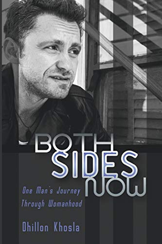 9781611877991: Both Sides Now: One Man's Journey Through Womanhoo